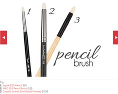 Try: 1. Sigma E30 Pencil ($10) 2. MAC 219 Pencil Brush ($25) 3. Coastal Scents Elite Detail Pointed ($3.95)
