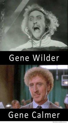 Gene Wilder. Gene Calmer.