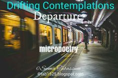 life's hues: Drifting Contemplations: Departure (micropoetry)