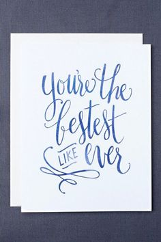 Bestest Like Ever Card, Leen Jean Studios: Cheeky phrase, hand lettered design, pretty watercolour finish Calligraphy Quotes, Calligraphy Letters, Typography Letters, Modern Calligraphy, Brush Lettering, Lettering Design, Organisation Journal, Art Postal, Penmanship