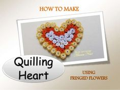 Quilling Heart USING FRINGED FLOWERS HOW TO MAKE http://albertaneal.com/portfolio/quilling-heart/ #quilling #AlbertaNeal #heart