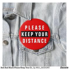 Shop Red And Black Please Keep Your Distance Button created by MSJ_DESIGNS. Red And Black Background, Nursing Accessories, Id Badge, Custom Buttons, Black Backgrounds, Black And White, Badges, Distance, Gift Ideas