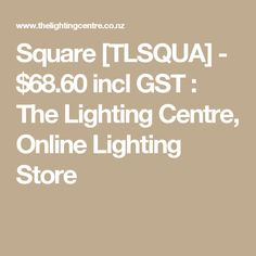 Square [TLSQUA] - $68.60 incl GST : The Lighting Centre, Online Lighting Store
