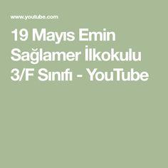 19 Mayıs Emin Sağlamer İlkokulu 3/F Sınıfı - YouTube