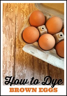 How to Dye Brown Eggs