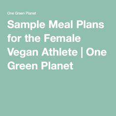 Sample Meal Plans for the Female Vegan Athlete | One Green Planet
