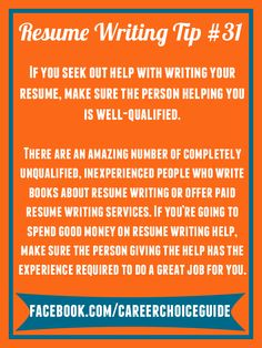 Resume Writing Quick Tip - If you seek out help with writing your resume, make sure the person helping has the knowledge and experience to do a great job.