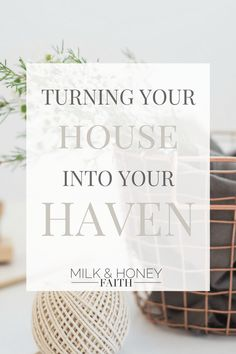 Small steps you can take to turn your house into your safe haven / Christian Decorating / Faith Decor / Biblical Influences in the home. #milkandhoneyfaith #homemaking