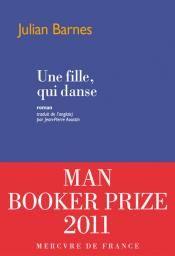 Couronné par le Man Booker Prize, la plus haute distinction littéraire britannique, Une fille, qui danse de Julian Barnes paraît au Mercure de France. Un roman tout en finesse, où se bousculent les souvenirs d'un homme rappelé aux troubles de sa jeunesse.