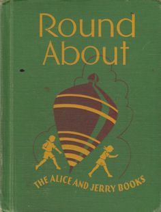 Round About 1941 Vintage Alice and Jerry School Reader Florence Margaret Hoopes by BirdhouseBooks on Etsy