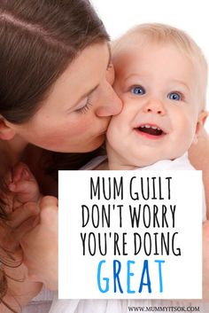 Mum Guilt - Don't Worry You're Doing Great