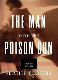 The Man With The Poison Gun: A Cold War Spy Story PDF