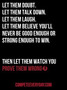 Life Quotes QUOTATION Image : Quotes about Life Description Prove them wrong. Sharing is Caring Hey can you Share this Quote ! The Words, Prove Them Wrong Quotes, Favorite Quotes, Best Quotes, Citations Sport, Quotes To Live By, Life Quotes, Study Quotes, Faith Quotes