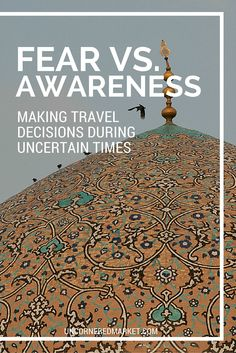 In light of the recent State Department worldwide travel alert, we share tips for making informed travel decisions during uncertain times.