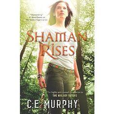 Shaman Rises | [C.E. Murphy]