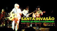 Curitiba Quase de Graça - Santa Invasão 2016 - Festival de Música Catari...