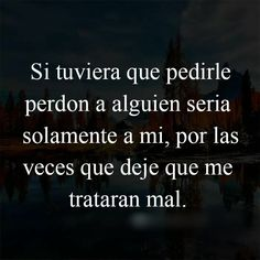 Truth Quotes, Best Quotes, Life Quotes, Spanish Inspirational Quotes, Spanish Quotes, Buddhist Quotes, Special Quotes, S Quote, Strong Quotes