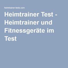 Heimtrainer Test - Heimtrainer und Fitnessgeräte im Test