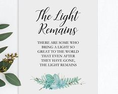 The Light Remains - Greenery Wedding Memorial Sign - Printable Wedding Sign Wedding Anniversary Quotes, Memory Table, Always Thinking Of You, Wedding Memorial, Funeral Memorial, Wedding Planning Tips, Wedding Signs, Wedding Ideas, Burning Candle