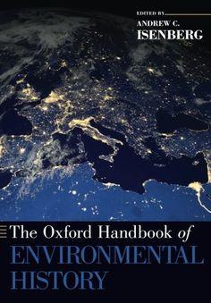 The Oxford Handbook of Environmental History (Oxford Hand... https://www.amazon.com/dp/0190673486/ref=cm_sw_r_pi_dp_x_MuJ2zb5HE8EX0