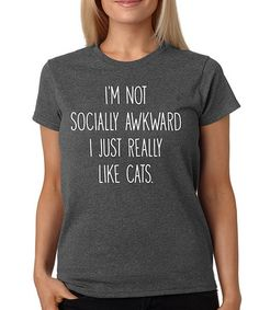 'I'm Not Socially Awkward' Tee - Plus on #zulily! $15