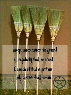 Clearing broom spell. Sweep negativity away, with this broom today and let only positivity stay. blessed be. Pagan Wiccan