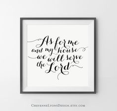 """Joshua 24:15: """"As For Me And My House, We Will Serve The Lord"""" PRINT by CheyenneLyonsDesign. 45 colors available! LDS art print, Christian art print, typographic print, Bible scripture print"""