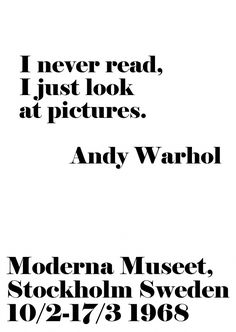 Andy Warhol - I never read, I just look at pictures