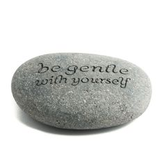 Be Gentle with yourself Messenger Rock