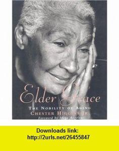 Elder Grace The Nobility of Aging Maya Angelou, Chester Higgins , ISBN-10: 082122879X  ,  , ASIN: B000FILMB8 , tutorials , pdf , ebook , torrent , downloads , rapidshare , filesonic , hotfile , megaupload , fileserve