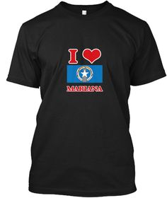 I Love Mariana Black T-Shirt Front - This is the perfect gift for someone who loves Mariana. Thank you for visiting my page (Related terms: I Heart Mariana,Mariana,Mariana,Mariana Travel,I Love My Country,Mariana Flag, Mariana Map,Mariana L #Mariana, #Marianashirts...)
