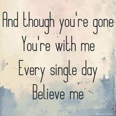 So True! I love you and miss you babe! Believe In Me Quotes, Love Quotes, Inspirational Quotes, Heaven Quotes, Missing My Husband, Miss You Dad, Grieving Quotes, Quote Creator, Love You Forever