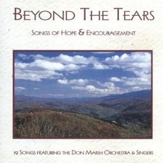 Amazon.com: Beyond The Tears: Songs Of Hope & Encouragement: Don Marsh Orchestra: MP3 Downloads