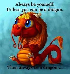 Sometimes you cant help being a dragon...