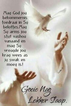 Bible Scriptures, Bible Quotes, Bible Art, Lekker Dag, Evening Greetings, Afrikaanse Quotes, Goeie Nag, Good Night Sweet Dreams, Good Night Quotes
