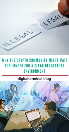 Why The Crypto Community Might Wait For Longer For A Clear Regulatory Environment Crypto Mining, Crypto Currencies, Blockchain, Cryptocurrency, Waiting, Adoption, Environment, Public, Community