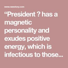 """President 💩 has a magnetic personality and exudes positive energy, which is infectious to those around him,"" the statement from White House spokeswoman Hope Hicks reads. ""He has an unparalleled ability to communicate with people, whether he is speaking to a room of three or an arena of 30,000. He has built great relationships throughout his life and treats everyone with respect. He is brilliant with a great sense of humor … and an amazing ability to make people feel special and aspire to…"