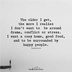 The Older I Get The More I Realize - https://themindsjournal.com/older-get-realize/