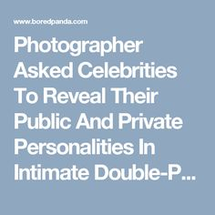 Photographer Asked Celebrities To Reveal Their Public And Private Personalities In Intimate Double-Portraits | Bored Panda