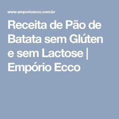 Receita de Pão de Batata sem Glúten e sem Lactose   Empório Ecco