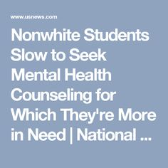 Nonwhite Students Slow to Seek Mental Health Counseling for Which They're More in Need | National News | US News