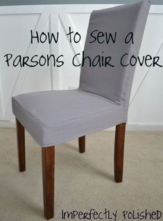 Parsons chair slipcover tutorial! Great idea, I can cover the parsons stools at the island  with a wipeable cloth fabric until the kids are old enough not to spill every meal! #ChairCovers