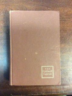 The Caldwell Caravan By Erskine Caldwell (1948, Hardbound, Fifth Printing)