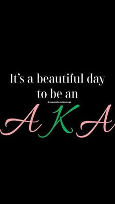 Every day is a beautiful AKA day. Aka Sorority, Alpha Kappa Alpha Sorority, Sorority Gifts, Pretty Girl Quotes, Pretty In Pink, Pretty Girls, Aka Paraphernalia, Sorority Pictures, Divine Nine
