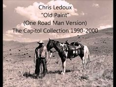 Old Paint (One Road Man Version) by Chris LeDoux