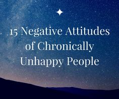 Unhappiness is toxic. Throughout the years, I've learned there are certain traits and habits chronically unhappy people seem to have mastered. But before diving in with you, let me preface this and…