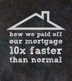 How one family paid off their mortgage 10 times faster than normal -- plus where they got the money to do so!