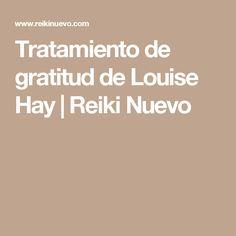 Tratamiento de gratitud de Louise Hay | Reiki Nuevo