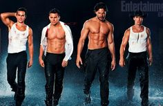 Magic Mike, cant wait to see this movie