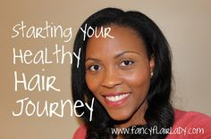 Fancy Flair Lady | How To Start Your Healthy Hair Journey